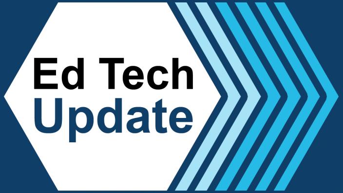 Ed Tech Update