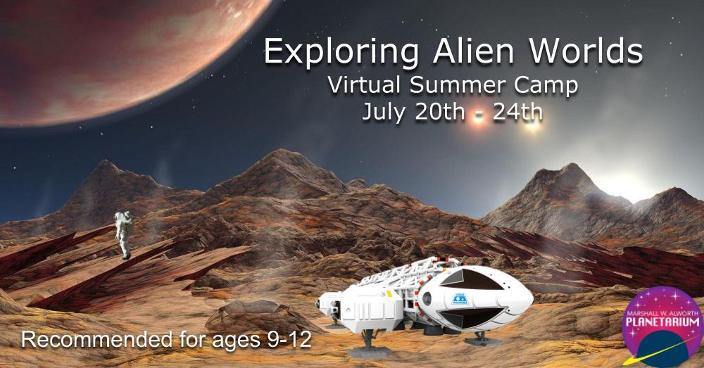 Exploring Alien Worlds July 20th - 24th